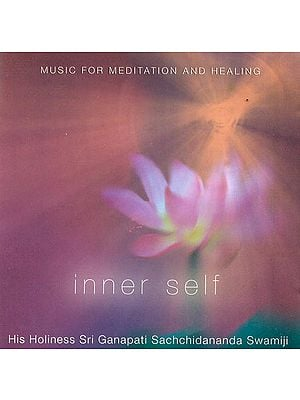 Inner Self: Music for Meditation and Healing (Audio CD)