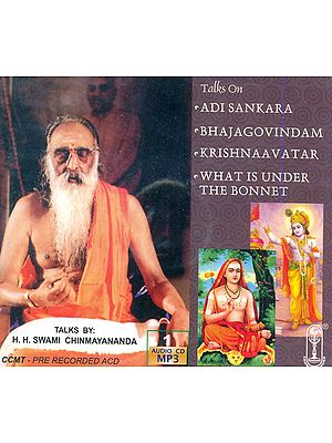 Talks On Adi Sankara, Bhajagovindam, Krishnaavatar and What is Under the Bonnet (Audio CD MP3)