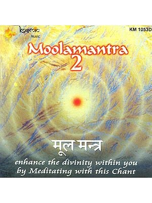 Moolmantra 2 : Enhance The Divinity within You by Meditating with this Chant (Audio CD)