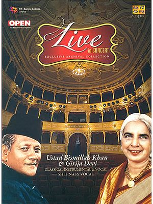 Live in Concert -: Ustad Bismillah Khan and Girija Devi (Exclusive Archival Collection) (Set of 2 Audio CDs)