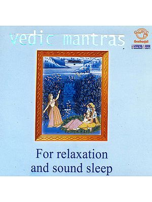 "Vedic Mantras for Relaxation and Sound Sleep ""Sacred Sanskrit Recital"""