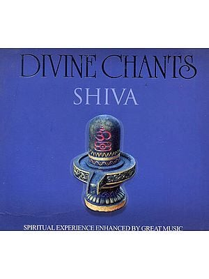 Divine Chants: Shiva (Spiritual Experience Enhanced By Great Music) (Audio CD)