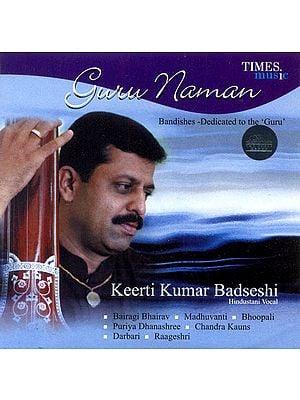 Guru Naman (Bairagi Bhairav, Madhuvanti, Bhoopali, Puriya Dhanashree, Chandra Kauns, Darbari, Raageshri) (Audio CD)