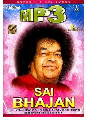 Sai Bhajans (Our Humble Offering at The Lotus Feet of Our Most Beloved Bhaghawan Sri Sathya Sai Baba) (Mp3 CD)