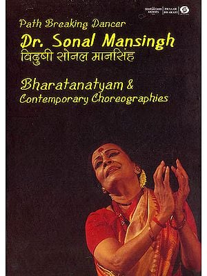 Path Breaking Dancer : Dr Sonal Mansingh (Bharatanatyam and Contemporary Choreographies) (With Booklet inside) (DVD)