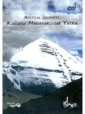 Kailash Manasarovar Yatra : Mystical Journeys (DVD)