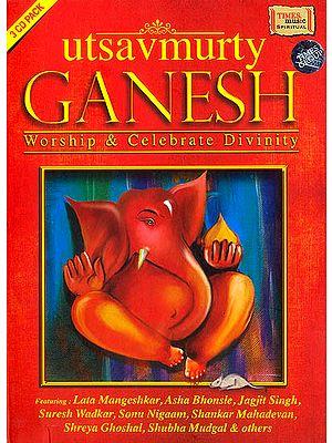 Utsavmurty Ganesh: Worship and Celebrate Divinity (Set of 3 Audio CDs)