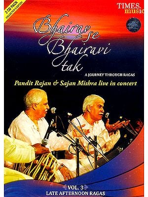 Bhairav Se Bhairavi Tak : A Journey Through Ragas (Volume 3) (Set of 2 Audio CDs)