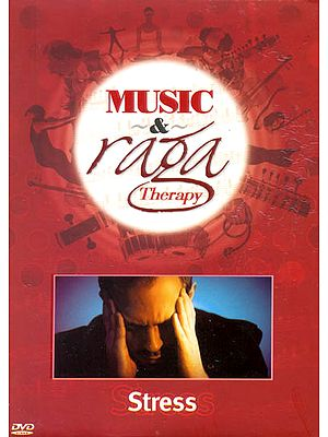Music and Raga Therapy for Stress (DVD)