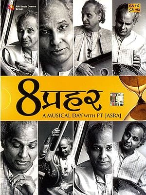 8 Prahar (A Musical Day with PT. Jasraj)