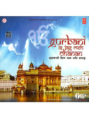 Gurbani is Jag Meh Chanan (Set of 6 CDs)