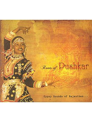 Roots Of Pushkar (Gypsy Sounds of Rajasthan) (Audio CD)