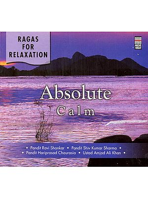 Absolute Calm: Ragas for Relaxation (Audio CD)