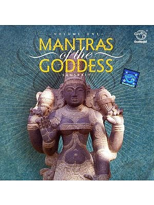 Mantras of The Goddess (Volume 1) (Audio CD)
