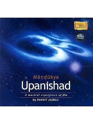Mandukya Upanishad: A Musical Experience of Om (A Set of 3 Audio CDs)