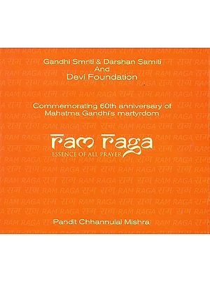 Ram Raga: Essence of All Prayer (Commemorating 60th Anniversary of Mahatma Gandhi's Martyrdom) (Audio CD)