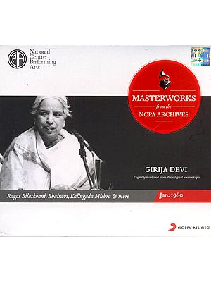 Masterworks of Girija Devi from The NCPA Archives (Ragas Bilaskhani, Bhairavi, Kalingada Mishra and More) (Audio CD)