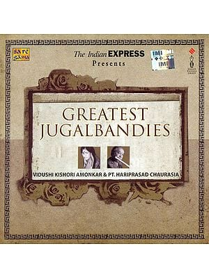 Greatest Jugalbandies: Vidushi Kishori Amonkar and Pt. Hariprasad Chaurasia (Audio CD)