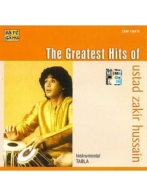 The Greatest Hits of Ustad Zakir Hussain: Instrumental Tabla (Audio CD)