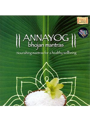 Annayog Bhojan Mantras - To Purify Your Food