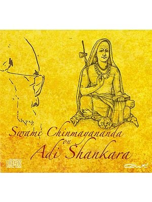 Swami Chinmayananda on Adi Shankara (Audio CD)
