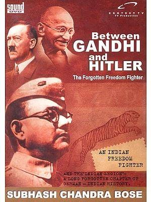 Between Gandhi and Hitler: The Forgotten Freedom Fighter (DVD)