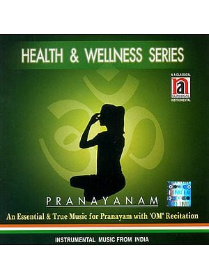 Pranayam: An Essential and True Music for Pranayam with Om Recitation, Health and Wellness Series  (Audio CD)