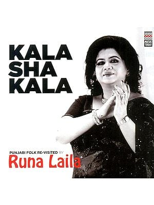 Kala Sha Kala: Punjabi Folk Re-Visited by Runa Laila (Audio CD)