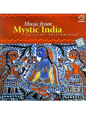 Music from Mystic India: Classical Instrumental (Audio CD)