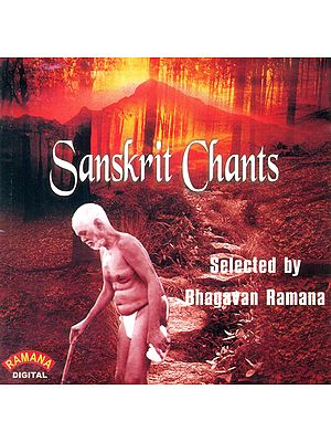 Sanskrit Chants: Selected by Bhagavan Ramana (Audio CD)