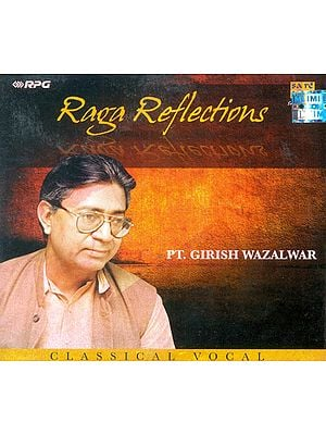 Raga Reflections: Classical Vocal (Audio CD)