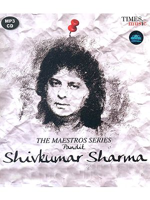The Maestros Series: Pandit Shiv Kumar Sharma (MP3 CD)