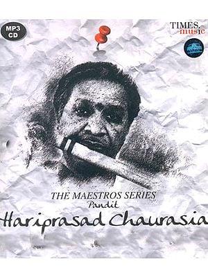 The Maestros Series: Pandit Hariprasad Chaurasia (MP3 CD)