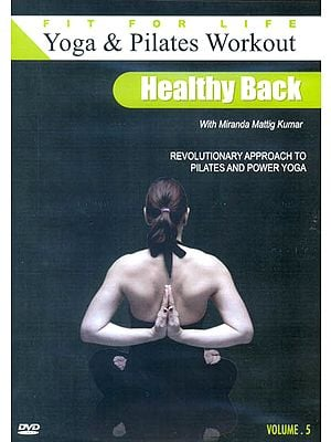 Yoga and Pilates Workout - Healthy Back: Revolutionary Approach to Pilates and Power yoga (Volume-5) (DVD)