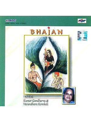 Bhajan Triveni: Kumar Gandharva and Vasundhara Komkali (Audio CD)