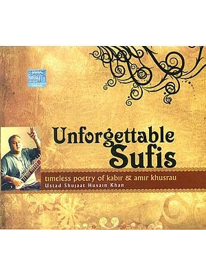 Unforgettable Sufis (Timeless Poetry of Kabir and Amir Khusrau) (Set of Two Audio CD)