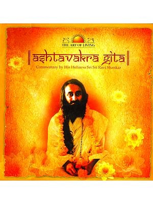 Ashtavakra Gita (Commentary by His Holiness Sri Sri Ravi Shankar) (Set of 16 DVDs)