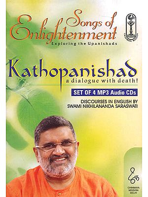 Songs of Enlightenment Kathopanishad (A Dialogue with Death!) (Set of 4 MP3 Audio CDs)