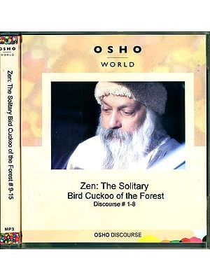 Zen: The Solitary Bird Cuckoo of the Forest (Discourse 1-15) (Set of Two MP3 CDs)
