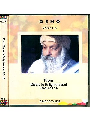 From Misery to Enlightenment (Discourse 1-10)