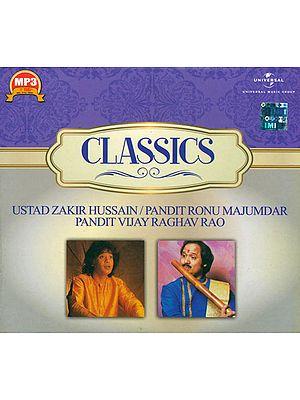 Classics: Ustad Zakir Hussain, Pandit Ronu Majumdar, Pandit Vijay Raghav Rao (MP3 Audio CD)
