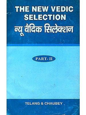 The New Vedic Selection: न्यू वैदिक सिलेक्शन (संस्कृत एवम् हिन्दी अनुवाद) (Part-II)