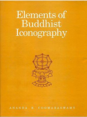 Elements of Buddhist Iconography