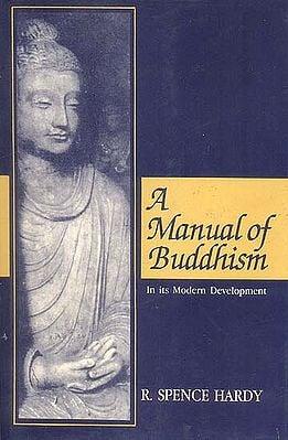 A Manual of Buddhism In its modern development