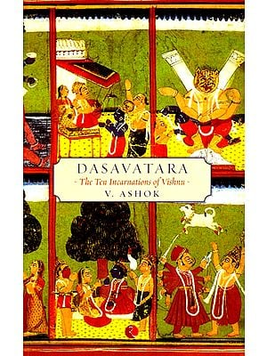 Dasavatara The Ten Incarnations of Vishnu