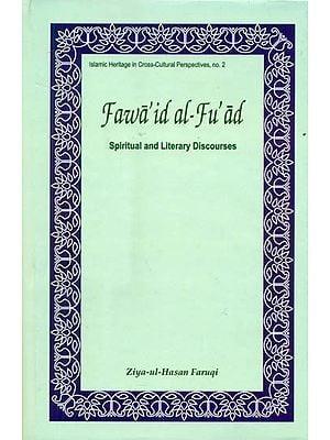 Fawa'id al-Fu'ad (Spiritual and Literary Discourses of Shaikh Nizamuddin Awliya)