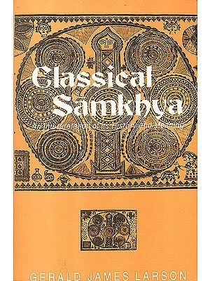 Classical Samkhya An Interpretation of its History and Meaning