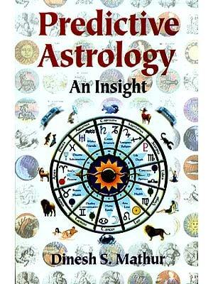 Predictive Astrology - An Insight