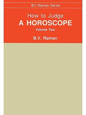 How to Judge A Horoscope: Volume Two (VII - XII Houses)
