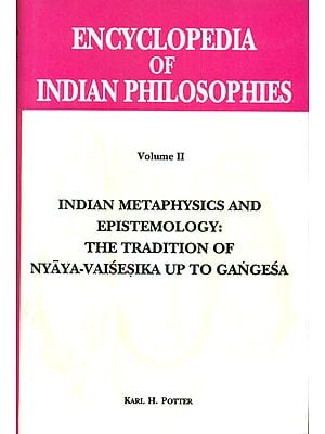 ENCYCLOPEDIA OF INDIAN PHILOSOPHIES Volume II The Tradition of Nyaya-Vasesika up to Gangesa